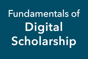 Fundamentals of Digital Scholarship, March 13-14 2019, from the Harvard University Digital Scholarship Support Group