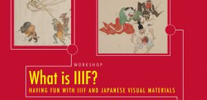 What is IIIF? Having Fun with IIIF and Japanese Visual Materials @ CGIS South, Porte Room S250, Second Level | Cambridge | Massachusetts | United States