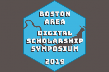 First Annual Boston Area Digital Scholarship Symposium, April 2019