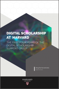 Digital Scholarship at Harvard - The First Four Years (DSSG 2019 report cover)