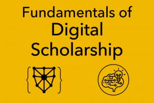 Foundations Seminar: Fundamentals of Digital Scholarship (Spring 2020)