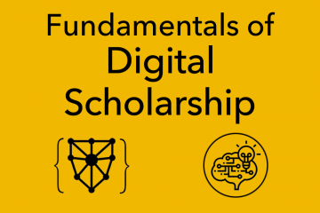 Fundamentals of Digital Scholarship seminar, offered February 11-12, 2020 by the Harvard University Digital Scholarship Support Group
