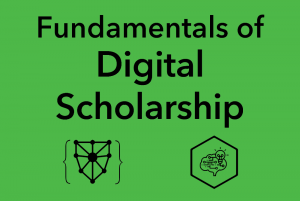 Foundations Seminar: Fundamentals of Digital Scholarship (Fall 2020) @ Zoom