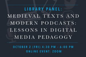 Medieval Texts and Modern Podcasts: Lessons in Digital Media Pedagogy @ Zoom